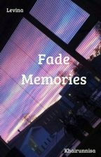 Fade Memories by asshlee2