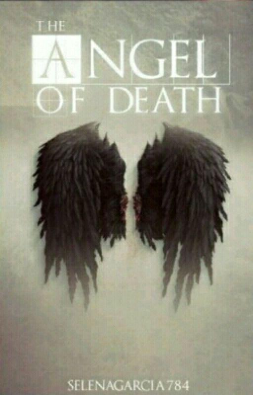 The Angel Of Death by SelenaGarcia784