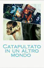 Catapultato In Un Altro Mondo by Snape_Forever