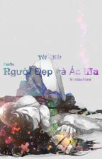 [ Yết - Kết ] Người đẹp và Ác ma (Drop) by NakinoSura