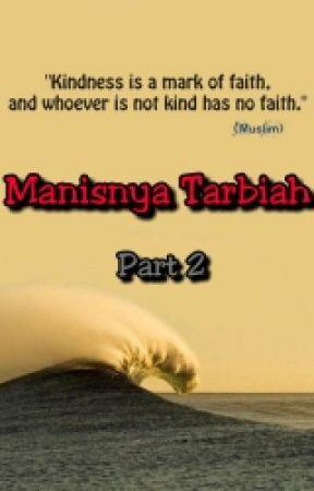 Manisnya Tarbiah Part 2 by nhhdyh