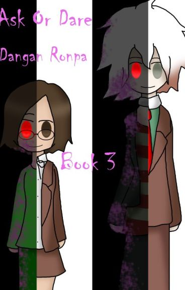 Ask Or Dare Dangan Ronpa: Book 3