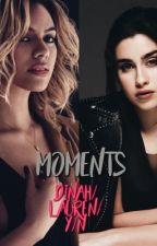 Moments (Dinah/You)  by babygirldinah