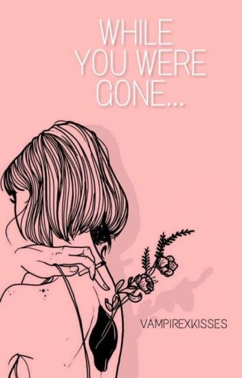 When You're Gone (COMPLETED)
