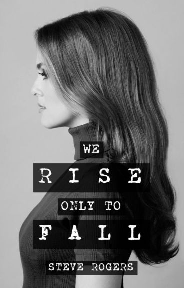 We Rise, Only To Fall / Steve Rogers