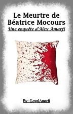 Alex Amarfi - Le Meurtre de Béatrice Mocours by LovelAmarfi