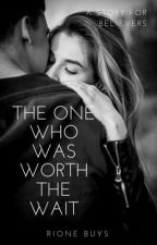 The one who was worth the wait... by QueenRioB