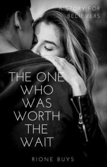 The one who was worth the wait... (#2)