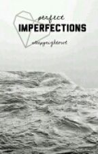 perfect imperfections by sleepynightowl