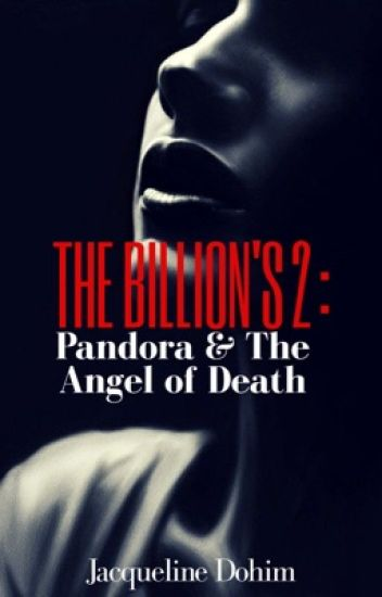 The Billion's 2 : Pandora & The Angel of Death (GirlxGirl) (COMPLETED)