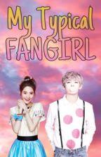 My Typical Fangirl by Wonu_Yoongi
