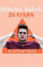 DAS ULTIMATIVE FANBUCH ZU KYRAN by Rafemybae