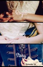 Royal Love Story by rochealinelau_