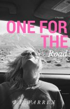 One For The Road ✔ | Wattys 2017 | by misswarrenwrites