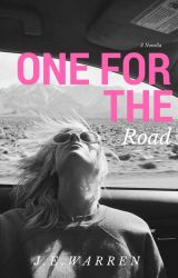 One For The Road ✔ by misswarrenwrites