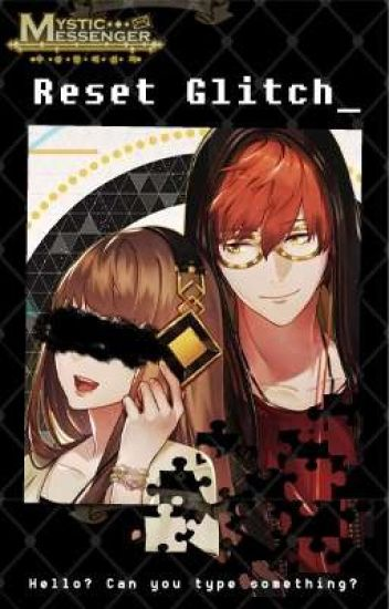 [ON HIATUS] Mystic Messenger: Reset Glitch