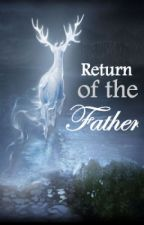 Return Of The Father (Harry Potter fanfiction )[ON HIATUS ] by befuddled_thoughts