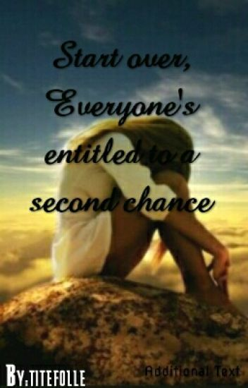 Tout  recommencer (Start over, Everyone's entitled to a second chance).