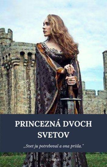 Princezná dvoch svetov ✔  [PREBIEHA KOREKCIA]