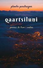 Qaartsiluni: poemes de llum i ombra by phoebependragon
