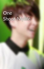 One Shoot-Mylife by dianlliu