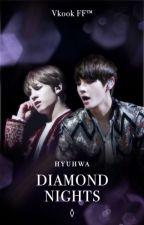 Diamond Nights | Vkook FF™ [✔] by HyuHwa
