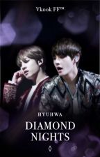 Diamond Nights | Vkook FF™ [✔] by HyuHwa