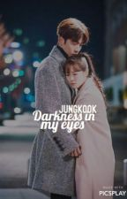 Darkness in my eyes ✿ Jungkook by 2miracle