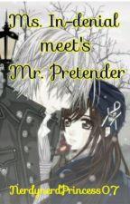Ms. In-denial meet's Mr. Pretender by NerdynerdPrincess07