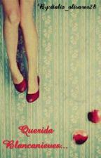 Querida Blancanieves... by Escritora_Genuina