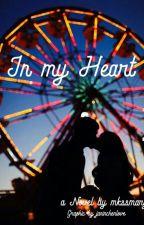 In My Heart by mkssmary