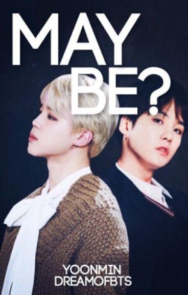 Maybe? ❥ Yoonmin