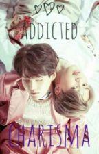 Addicted Charisma by Cherrykookieblossm