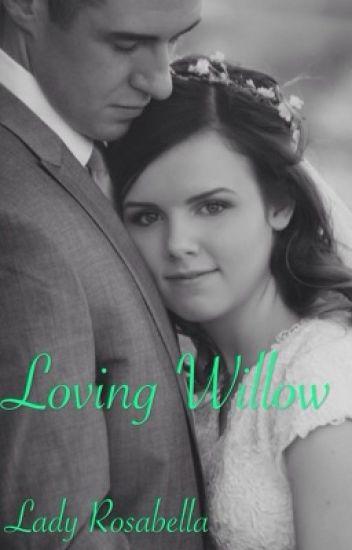 Loving Willow