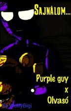 Sajnálom... [Purple guy X Olvasó] by WolfyBigi