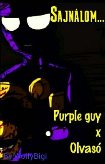 Sajnálom... [Purple guy X Olvasó]
