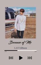 EXO BAEKHYUN X TWICE DAHYUN | (BAHASA) Because Of Me [COMPLETED] by lastfifteen