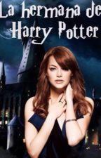 La hermana de Harry Potter by emilly_o-o