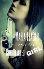 Mafia leader and the Coldhearted Girl by vunchielauta