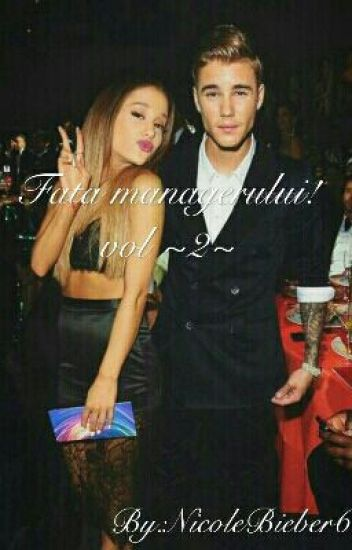 Fata Managerului Vol 2 ( Justin Bieber Fanfiction)
