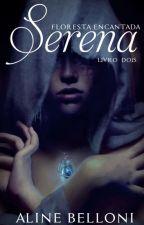 Serena - Floresta Encantada by AlineBelloni