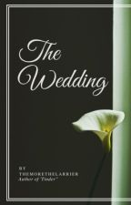The Wedding (NOW A WAY WITH WORDS) by themorethelarrier