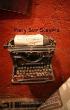 Mary Sue Slayers by wherethewickedplay
