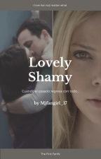 Lovely Shamy ||COMPLETA|| by mjfangirl_17