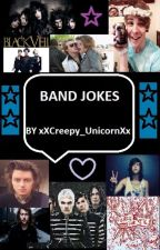 BAND JOKES by xXcreepy_unicornXx