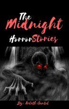 Midnight horror stories. by ArlethGontol