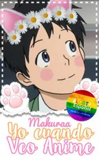 Yo cuando veo anime -Yaoi- by Makuraa