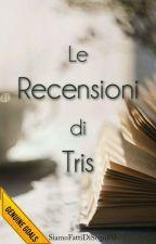 Le Recensioni Di Tris by SiamoFattiDiSogni03