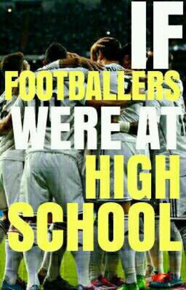 If footballers were at high school
