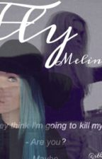 Fly (Melina Sophie Fan Fiction) by iamaschnubbi